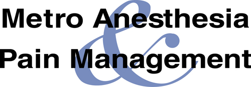 Welcome to Metro Anesthesia and Pain Management - Anesthesia